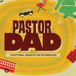 Pastor Dad: Everything We Need
