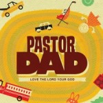 Pastor Dad: Does an Absent God Produce Absent Fathers?