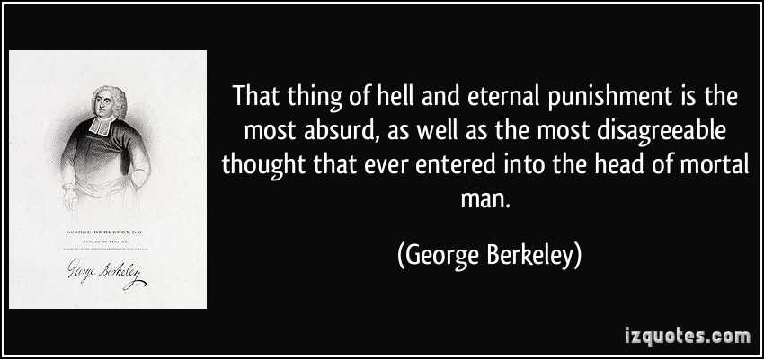 quote-that-thing-of-hell-and-eternal-punishment-is-the-most-absurd-as-well-as-the-most-disagreeable-george-berkeley-16387-4