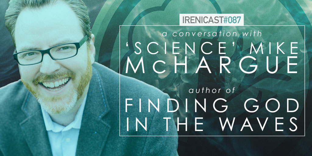 087-conversation-with-science-mike-mchargue-conversations-on-faith-and-culture-an-irenicon-1024x512