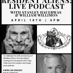 Resident Aliens LIVE Podcast with Stanley Hauerwas and Will Willimon
