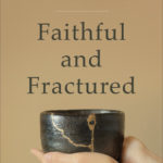 Episode #156 – Jason Byassee & Rae Jean Proeschold-Bell: Faithful and Fractured