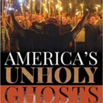 Episode #215 — Joel Goza— America's Unholy Ghosts: The Racist Roots of Our Faith and Politics